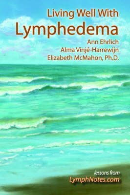 [(Living Well with Lymphedema)] [By (author) Ann B Ehrlich ] published on (May, 2005)