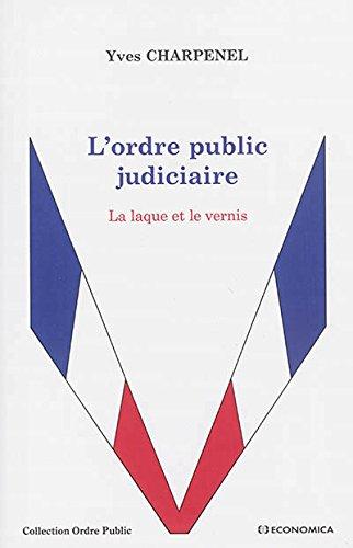 L'ordre public judiciaire : La laque et le vernis