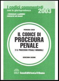 Il codice di procedura penale e il processo penale minorile commentati con la giurisprudenza