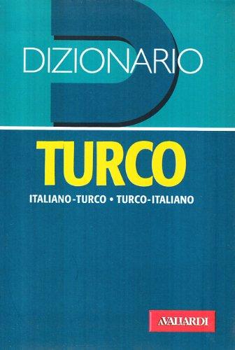 Dizionario turco. Italiano-turco. Turco-italiano