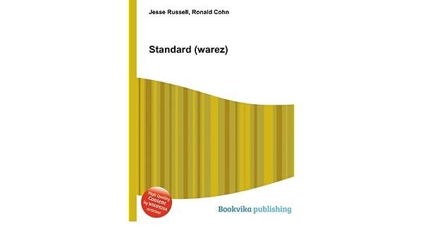 Standard (warez): Amazon co uk: Ronald Cohn Jesse Russell: Books
