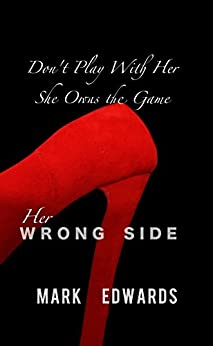Her Wrong Side by [Edwards, Mark]