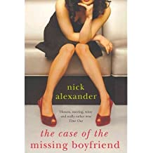 [(The Case of the Missing Boyfriend)] [ By (author) Nick Alexander ] [March, 2012]