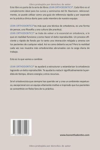 Dr Baxmanns Lean Orthodontics Guia Definitiva Para La Excelencia En Ortodoncia Primera Fecha Volumen 1