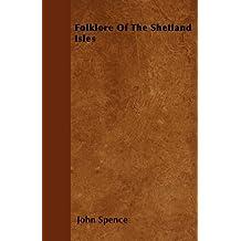 Folklore Of The Shetland Isles