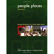 People, Places: Design Guidelines for Urban Open Spaces, Second Edition