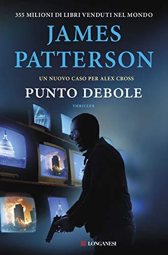 Punto debole: Un caso di Alex Cross (Italian Edition) eBook: James ...