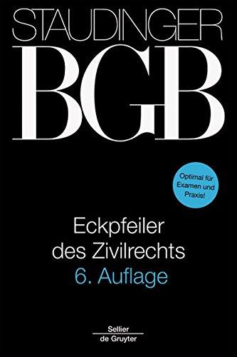 J. von Staudingers Kommentar zum Bürgerlichen Gesetzbuch mit Einführungsgesetz und Nebengesetzen: Eckpfeiler des Zivilrechts