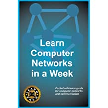 Learn Computer Networks in a week: Pocket reference guide for computer networks and communication