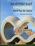 100 oeuvres d'art remarquables - Nord - Pas-de-Calais