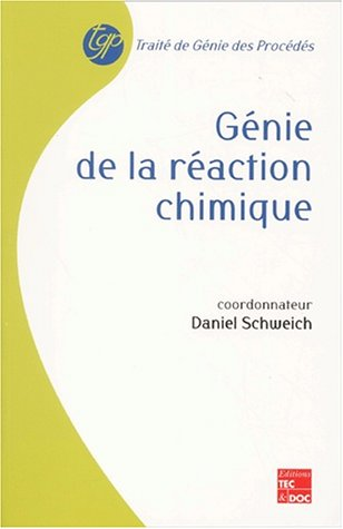 Génie de la réaction chimique par Collectif, Daniel Schweich
