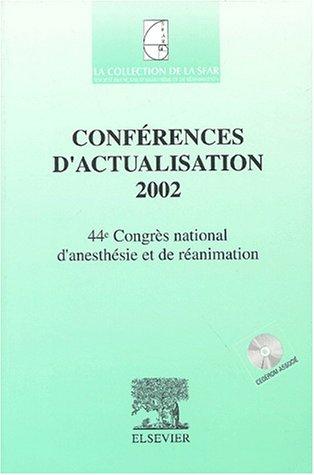 Conférences d'actualisation 2002 : 44e Congrès national d'anesthésie et de réanimation (1Cédérom)