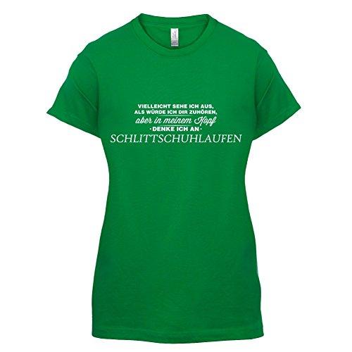 Vielleicht sehe ich aus als würde ich dir zuhören aber in meinem Kopf denke ich an Schlittschuhlaufen - Damen T-Shirt - 14 Farben Grün