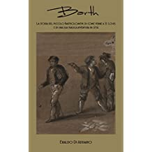 Barth: La storia del piccolo Bartholomew, di come venne a St. Louis e di una sua tragica avventura in città (I Racconti di Raymond Cashin Vol. 3) (Italian Edition)