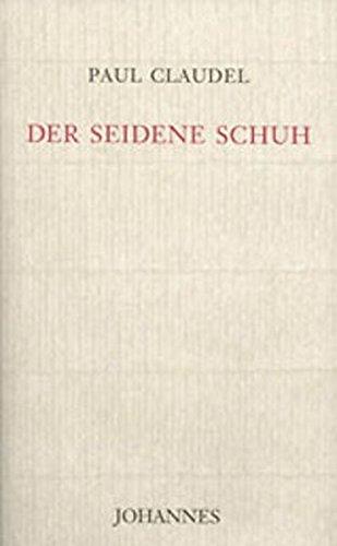Soulier De Satin (Der Seidene Schuh)