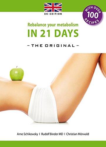 Rebalance your Metabolism in 21 Days -The Original- UK Edition (Die 21-Tage Stoffwechselkur -das Original-)