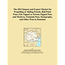 The 2013 Import and Export Market for Propelling or Sliding Pencils, Ball Point Pens, Felt-Tipped or Porous-Tipped Pens and Markers, Fountain Pens, Stylographs, and Other Pens in Romania
