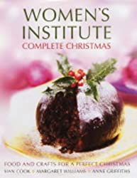 Women's Institute Complete Christmas : Food and Crafts for a Perfect Christmas