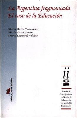 La Argentina Fragmentada El Caso de La Educacion (Coleccion Educacion, Critica & Debate) por Lemos Wiar Fernandez
