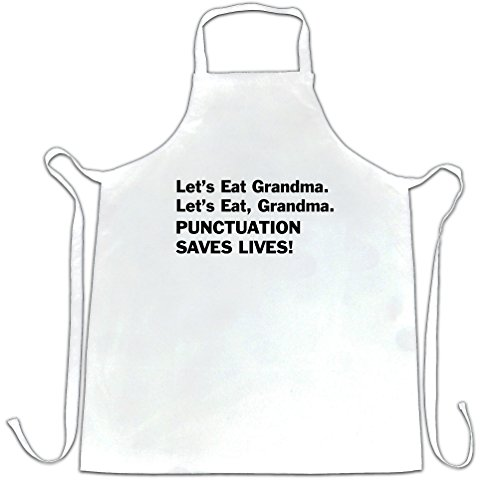 Price comparison product image Let's Eat Grandma Grammar Police Commas Save Lives Apron (White)