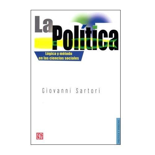 La Política, Lógica Y Método En Las Ciencias Sociales.