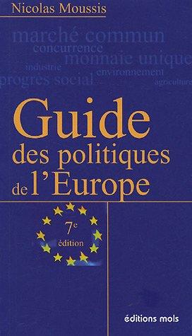 Guide des politiques de l'Europe par Nicolas Moussis