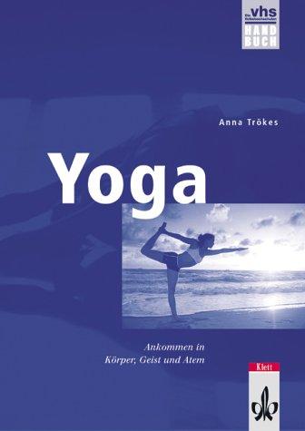 Yoga. VHS-Handbuch. par Anna Trökes