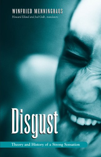Disgust: The Theory and History of a Strong Sensation (Suny Series, Intersections: Philosophy and Critical Theory)