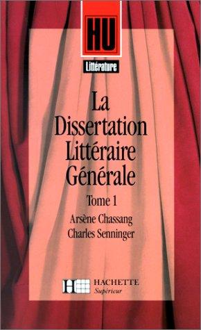 La dissertation littéraire générale, tome 1 : Littérature et création