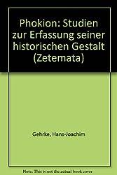 Phokion: Studien zur Erfassung seiner historischen Gestalt (Zetemata)