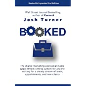 Booked: The digital marketing and social media appointment setting system for anyone looking for a steady stream of leads, appointments, and new clients. (English Edition)
