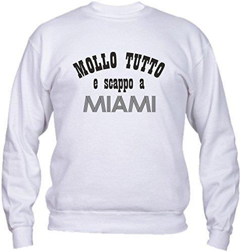 Felpa Girocollo BASIC top qualità top vestibilità - MOLLO TUTTO E SCAPPO A MIAMI divertenti humor MADE IN ITALY Bianco