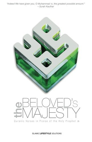 The Beloved's Majesty - Quranic Verses in Praise of the Holy Prophet by Abun-Nur Muhammad Bashir (2012-12-03)