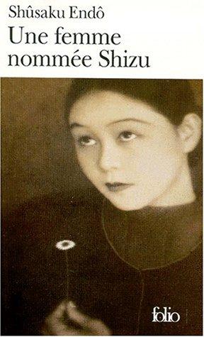 Une femme nommée Shizu par Shûsaku Endô