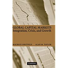Global Capital Markets: Integration, Crisis, and Growth (Japan-US Center UFJ Bank Monographs on International Financial Markets) by Maurice Obstfeld (2004-03-08)