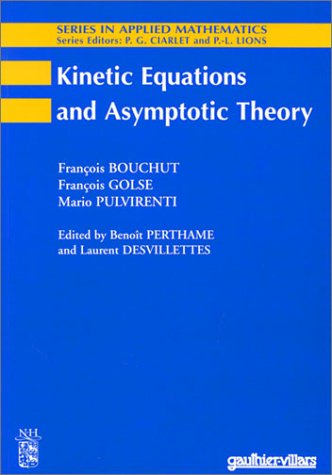 Kinetic Equations and Asymptotic Theory