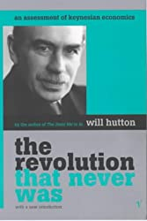 The Revolution That Never Was: An Assessment of Keynesian Economics