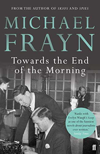 Towards the End of the Morning por Michael Frayn