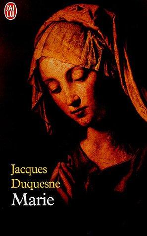 Marie par Jacques Duquesne