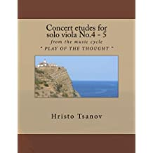 Concert Etudes for Solo Viola No.4-5: From the Music Cycle Play of the Thought