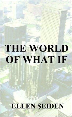 The World of What If - Ellen Seide