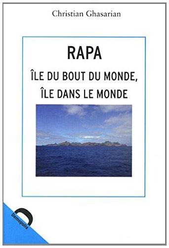 Rapa : Ile du bout du monde, le dans le monde