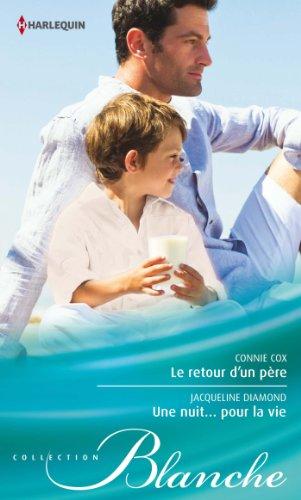 En ligne Le retour d'un père - Une nuit... pour la vie (Blanche t. 1104) epub pdf