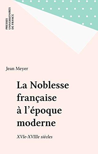 La Noblesse française à l'époque ...