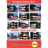Riding Non-Air Con: Kowloon Motor Bus