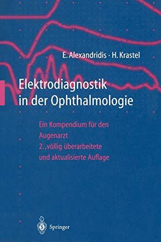Elektrodiagnostik in der Ophthalmologie: Ein Kompendium für den Augenarzt