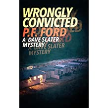 Wrongly Convicted (Dave Slater Mystery Series Book 12)