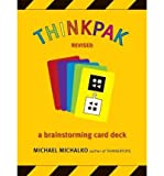 Thinkpak A Brainstorming Card Deck by Michalko, Michael ( AUTHOR ) Jul-06-2006 Cards