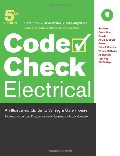 Code Check Electrical: An Illustrated Guide to Wiring a Safe House by Redwood Kardon (2008-09-02)