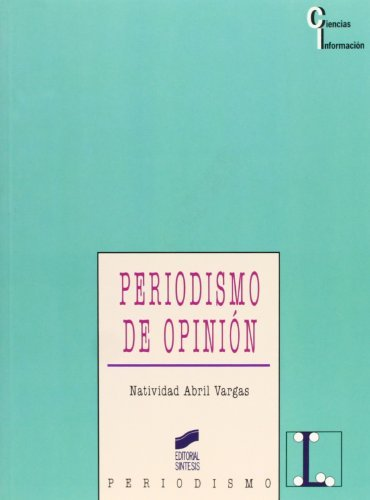 Periodismo de opinión (Ciencias de la información) por Natividad Abril